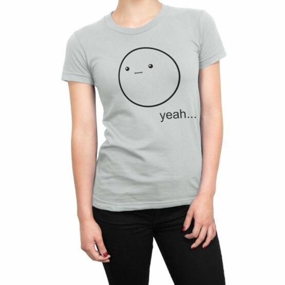 """Cool T-Shirts """"Yeah..."""". Womens Shirts."""