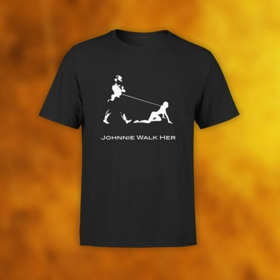 "Funny T-Shirts ""Johnnie Walk Her"". Cool T-Shirts."