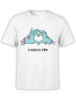 "Cute T-Shirts ""I Chews You"". Cool T-Shirts."