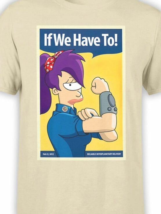 1647 Futurama T Shirt If We Have To Front Color