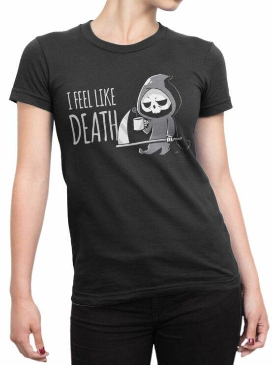 1797 I Feel Like Death T Shirt Front Woman