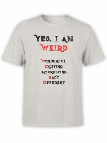 1856 I am Weird T Shirt Front
