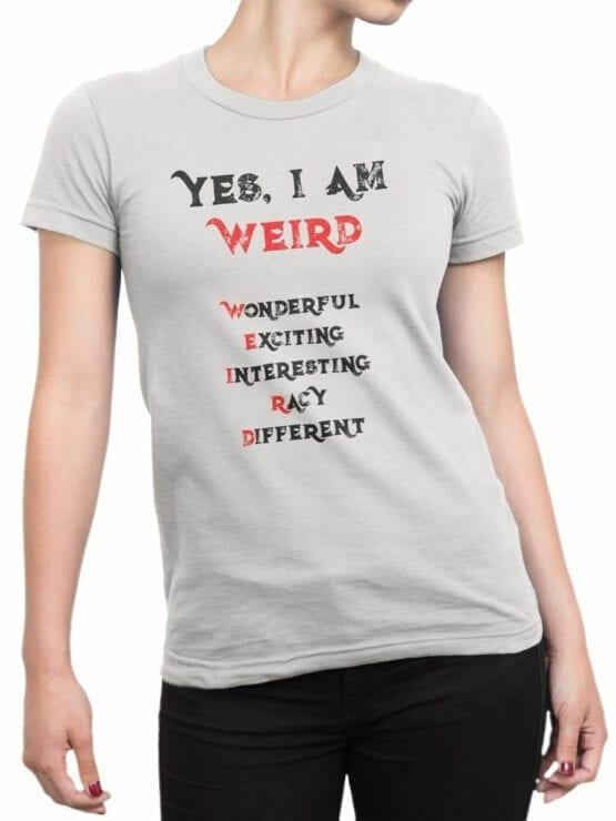 1856 I am Weird T Shirt Front Woman